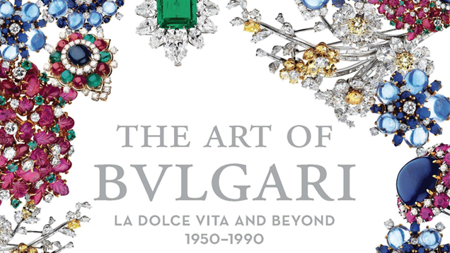 The Art of Bulgari: La Dolce Vita and Beyond