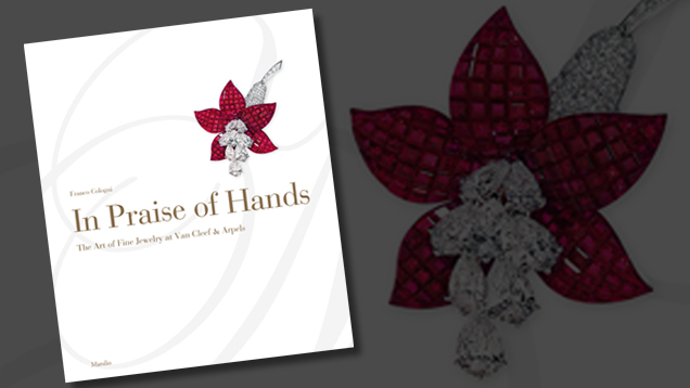 In Praise of Hands - The Art of Fine Jewelry at Van Cleef & Arpels