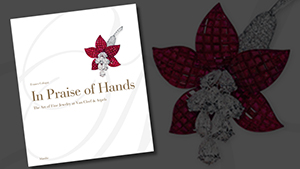 《手之礼赞:Van Cleef & Arpels 高级珠宝艺术》(In Praise of Hands - The Art of Fine Jewelry at Van Cleef & Arpels)