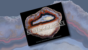 Kentucky Agate: State Rock and Mineral Treasure of the Commonwealth(《肯塔基州玛瑙:联邦州的标志性岩石和矿物珍品》)