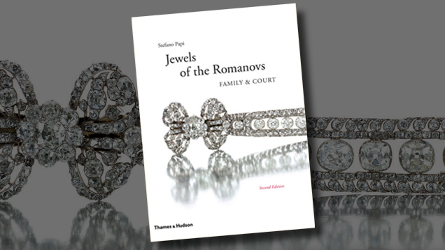 Jewels of the Romanovs: Family & Court, second edition