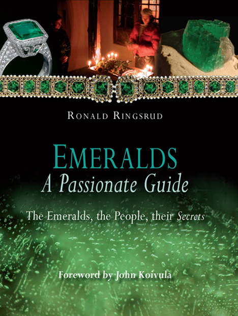 """Ringsrud's book, """"Emeralds: A Passionate Guide,"""" was published in 2009. Former Gems & Gemology Editor-in-Chief Alice Keller, who published Ringsrud's first article on Colombian emeralds, says of his work: """"With his book and subsequent articles – his 1986 G&G piece on Coscuez emeralds is a classic – Ron has established himself as both a fine gemologist and a respected researcher."""" Book cover courtesy of Ron Ringsrud. Book cover art by Cristina Lopez of Editorial Maremagnum, Bogotá"""