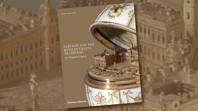 Fabergé and the Russian Crafts Tradition: An Empire's Legacy Book Cover